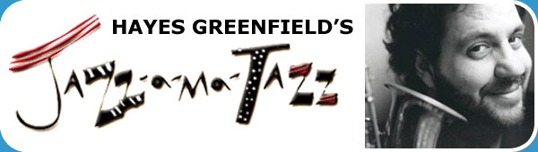 Hayes greenfield's Jazz-a-ma-Tazz